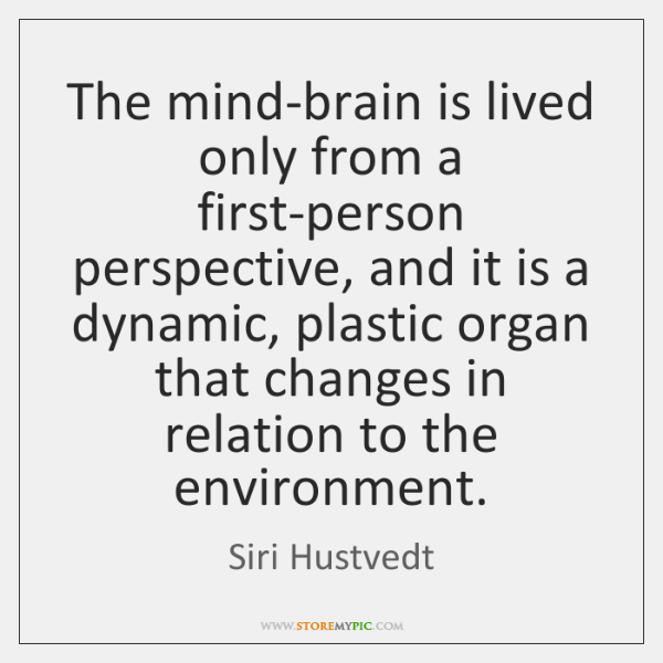 Siri Quote Extraordinary The Mindbrain Is Lived Only From A Firstperson Perspective And It