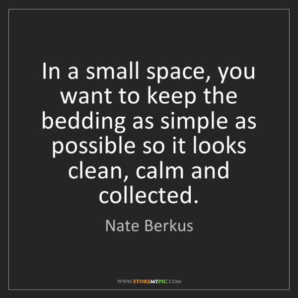 Nate Berkus: In a small space, you want to keep the bedding as simple...