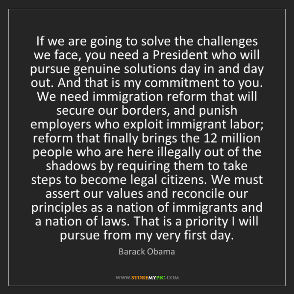 Barack Obama: If we are going to solve the challenges we face, you...