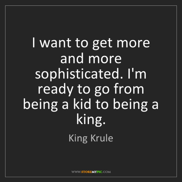 King Krule: I want to get more and more sophisticated. I'm ready...