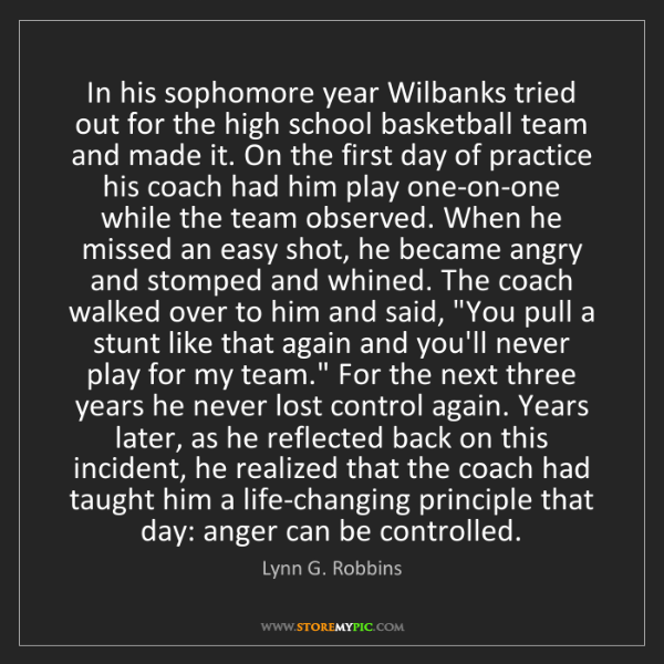 Lynn G. Robbins: In his sophomore year Wilbanks tried out for the high...