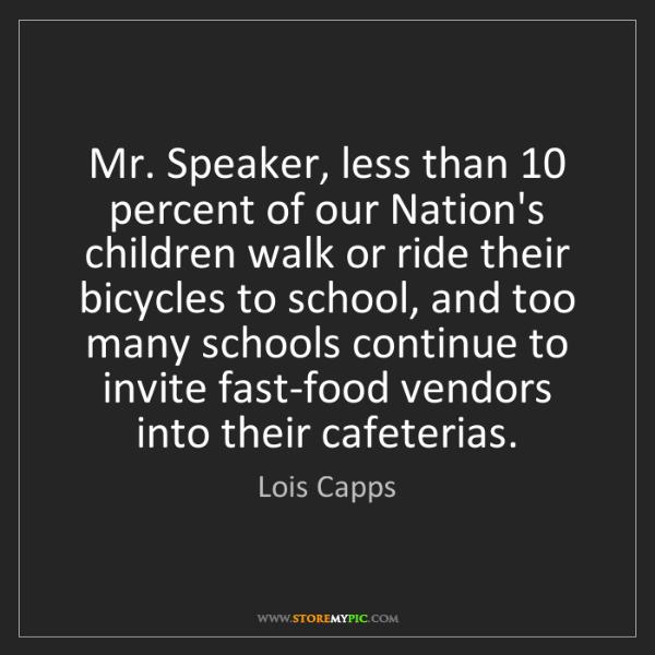 Lois Capps: Mr. Speaker, less than 10 percent of our Nation's children...