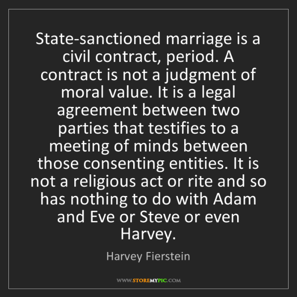 Harvey Fierstein: State-sanctioned marriage is a civil contract, period....