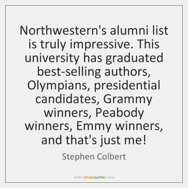 Northwestern's alumni list is truly impressive. This university has graduated best-selling authors,