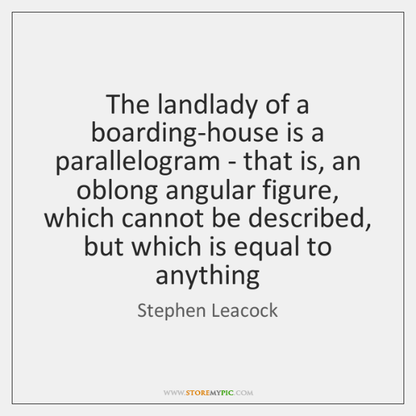 The landlady of a boarding-house is a parallelogram - that is, an ...