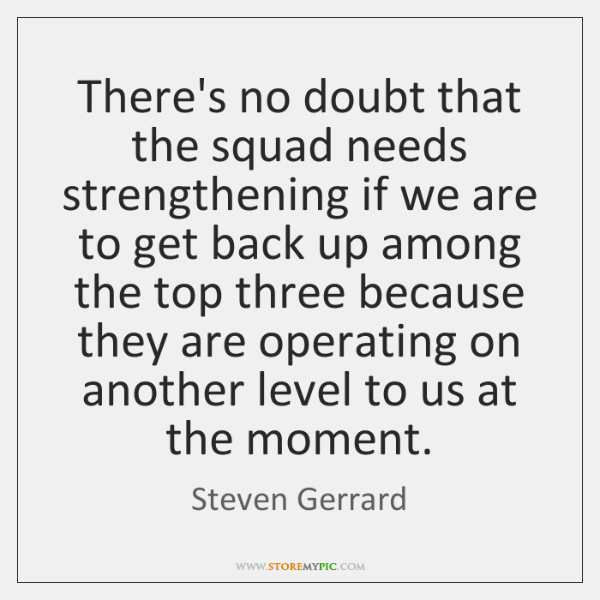 There's no doubt that the squad needs strengthening if we are to ...