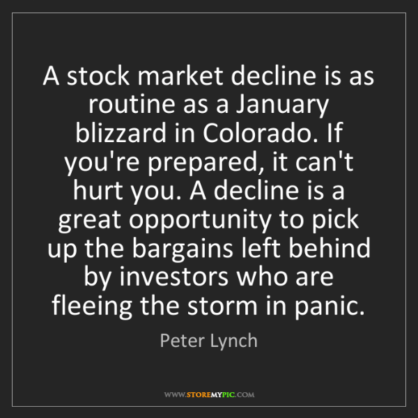 Peter Lynch: A stock market decline is as routine as a January blizzard...