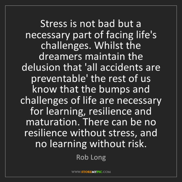 Rob Long: Stress is not bad but a necessary part of facing life's...