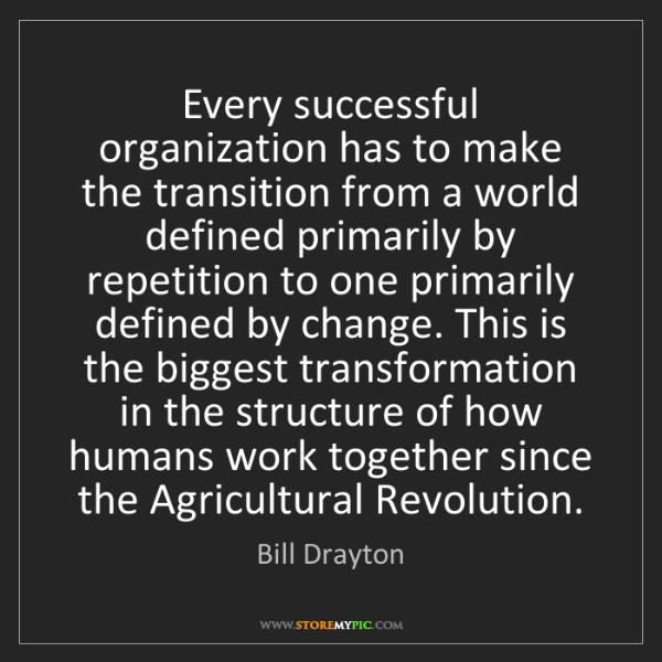 Bill Drayton: Every successful organization has to make the transition...