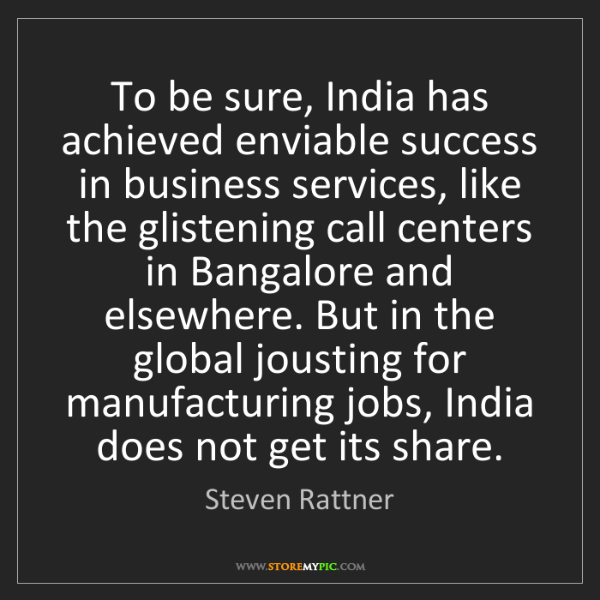 Steven Rattner: To be sure, India has achieved enviable success in business...