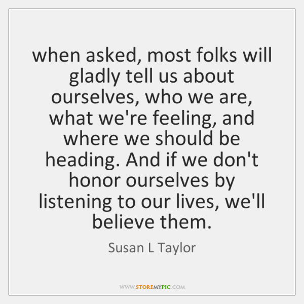 when asked, most folks will gladly tell us about ourselves, who we ...