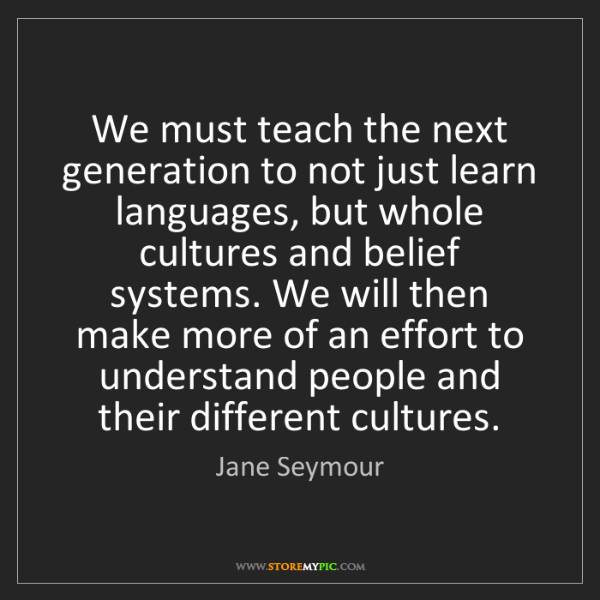 Jane Seymour: We must teach the next generation to not just learn languages,...
