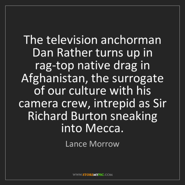 Lance Morrow: The television anchorman Dan Rather turns up in rag-top...