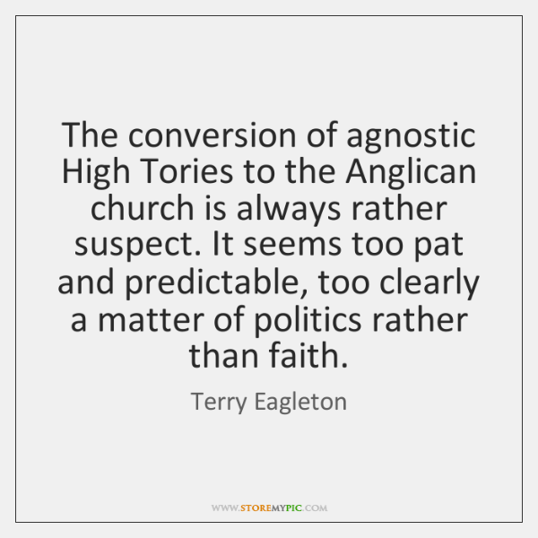 The conversion of agnostic High Tories to the Anglican church is always ...
