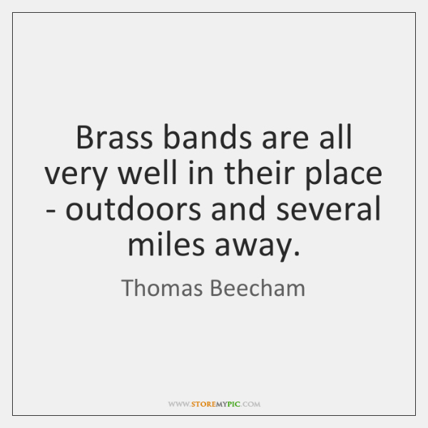Brass bands are all very well in their place - outdoors and ...