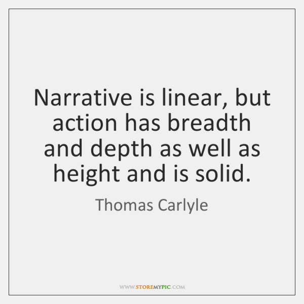 Narrative is linear, but action has breadth and depth as well as ...