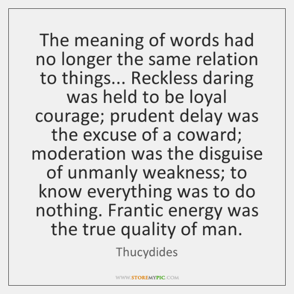 The meaning of words had no longer the same relation to things... ...