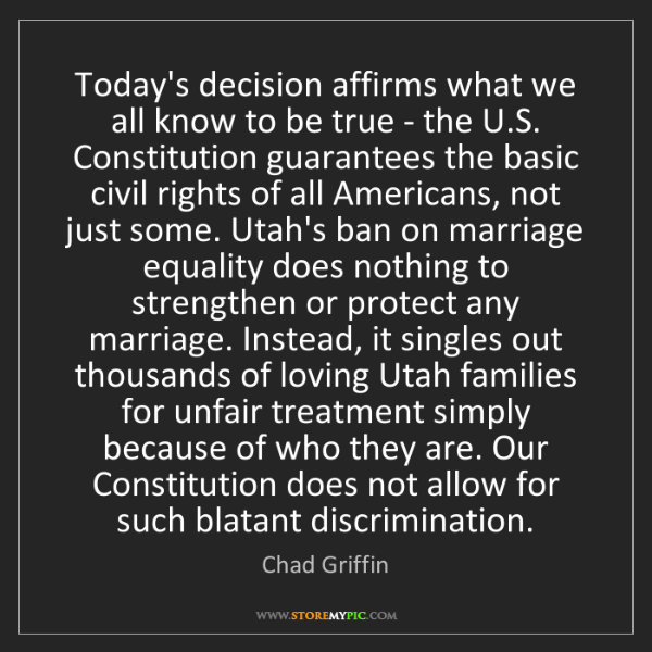 Chad Griffin: Today's decision affirms what we all know to be true...