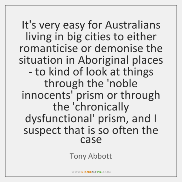 It's very easy for Australians living in big cities to either romanticise ...