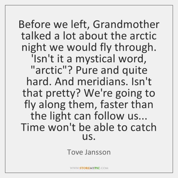 Before we left, Grandmother talked a lot about the arctic night we ...