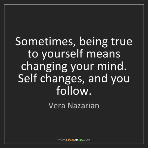 Vera Nazarian: Sometimes, being true to yourself means changing your...