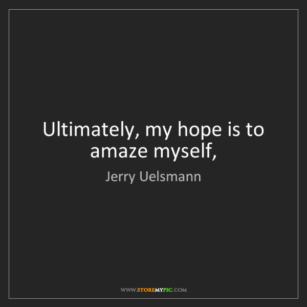 Jerry Uelsmann: Ultimately, my hope is to amaze myself,