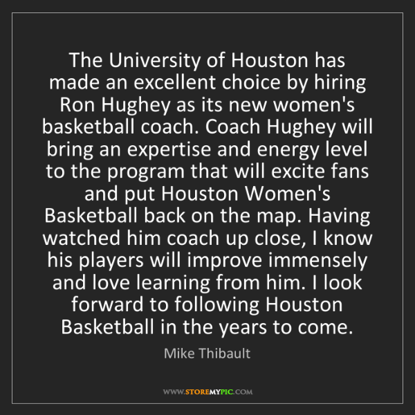 Mike Thibault: The University of Houston has made an excellent choice...