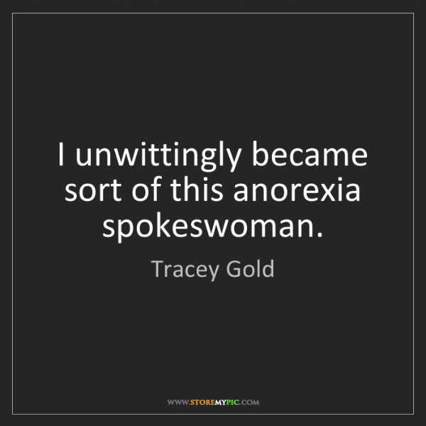 Tracey Gold: I unwittingly became sort of this anorexia spokeswoman.