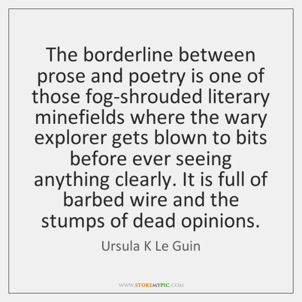 The borderline between prose and poetry is one of those fog-shrouded literary ...