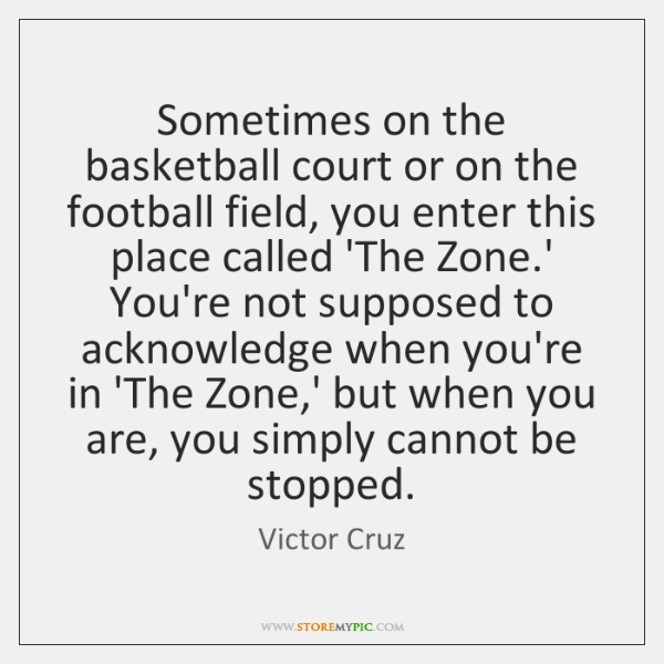 Sometimes on the basketball court or on the football field, you enter ...