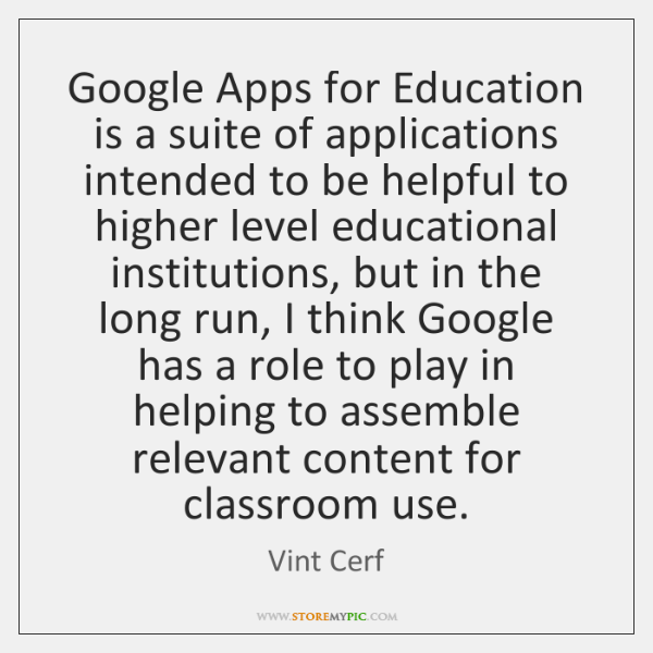 Google Apps for Education is a suite of applications intended to be ...
