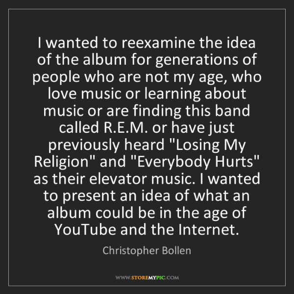 Christopher Bollen: I wanted to reexamine the idea of the album for generations...