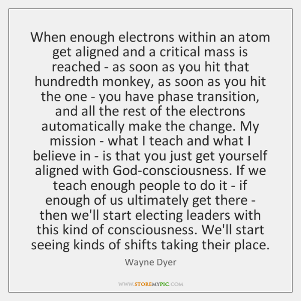When enough electrons within an atom get aligned and a critical mass ...