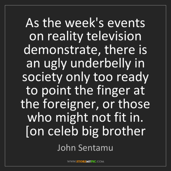 John Sentamu: As the week's events on reality television demonstrate,...