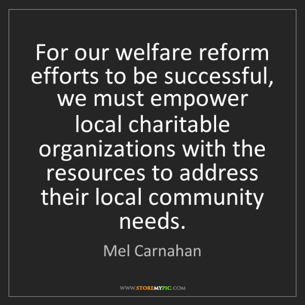 Mel Carnahan: For our welfare reform efforts to be successful, we must...