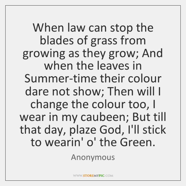 When law can stop the blades of grass from growing as they ...