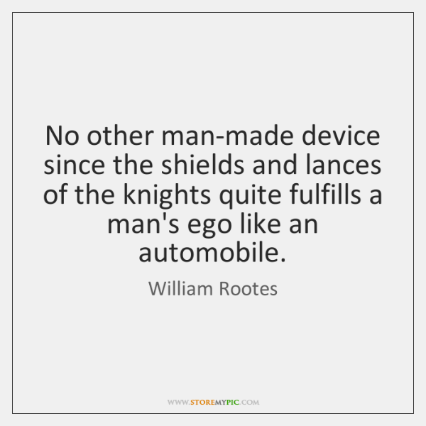 No other man-made device since the shields and lances of the knights ...