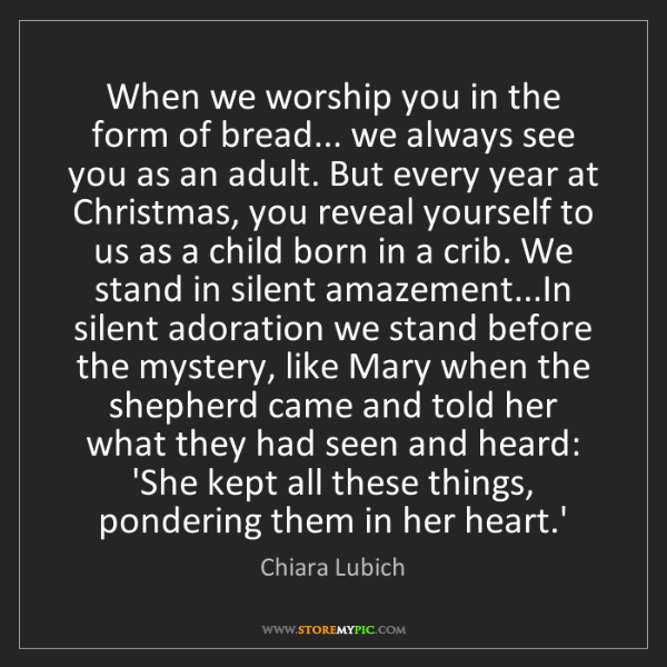 Chiara Lubich: When we worship you in the form of bread... we always...