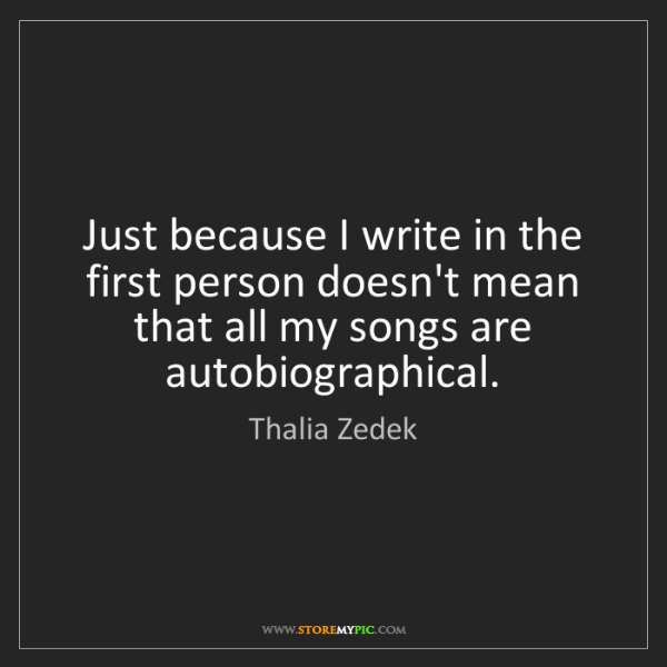 Thalia Zedek: Just because I write in the first person doesn't mean...