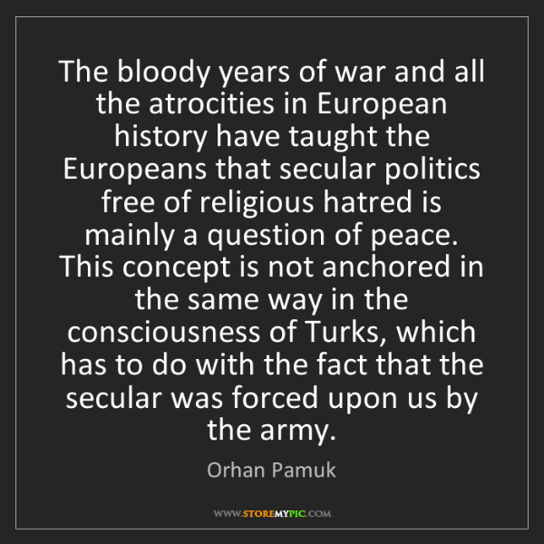 Orhan Pamuk: The bloody years of war and all the atrocities in European...