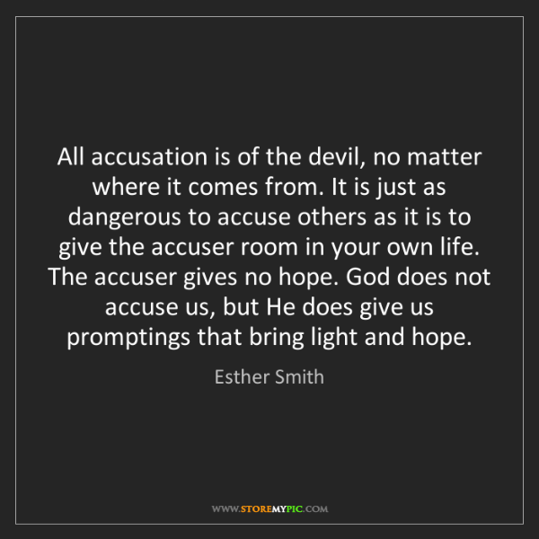 Esther Smith: All accusation is of the devil, no matter where it comes...