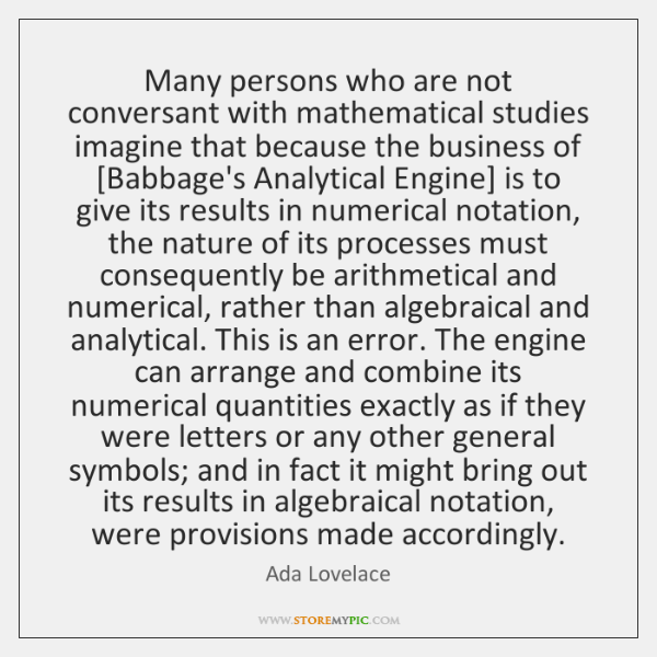 Many persons who are not conversant with mathematical studies imagine that because ...