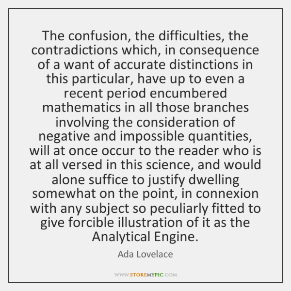 The confusion, the difficulties, the contradictions which, in consequence of a want ...