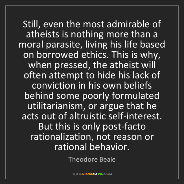 Theodore Beale: Still, even the most admirable of atheists is nothing...