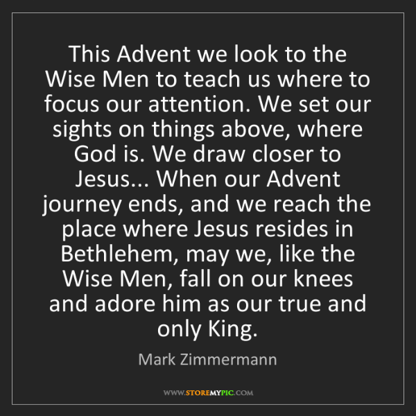 Mark Zimmermann: This Advent we look to the Wise Men to teach us where...