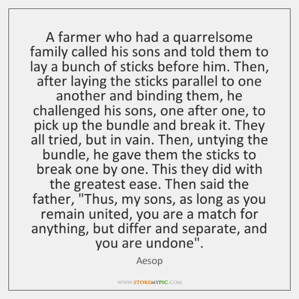 A farmer who had a quarrelsome family called his sons and told ...