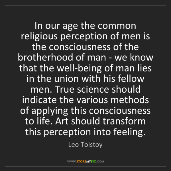 Leo Tolstoy: In our age the common religious perception of men is...