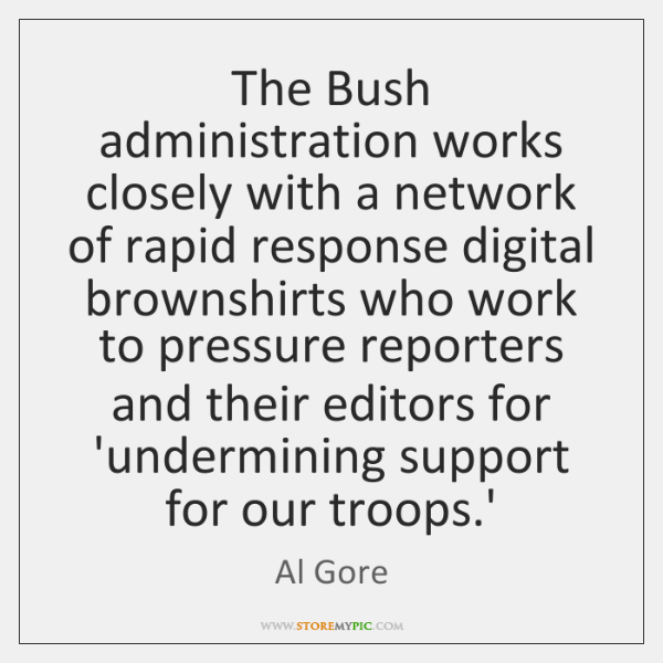 The Bush administration works closely with a network of rapid response digital ...