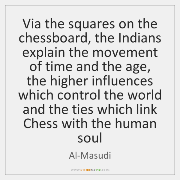 Via the squares on the chessboard, the Indians explain the movement of ...