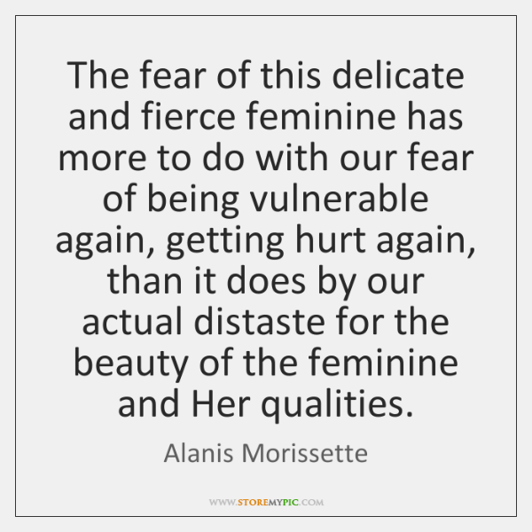 The fear of this delicate and fierce feminine has more to do ...